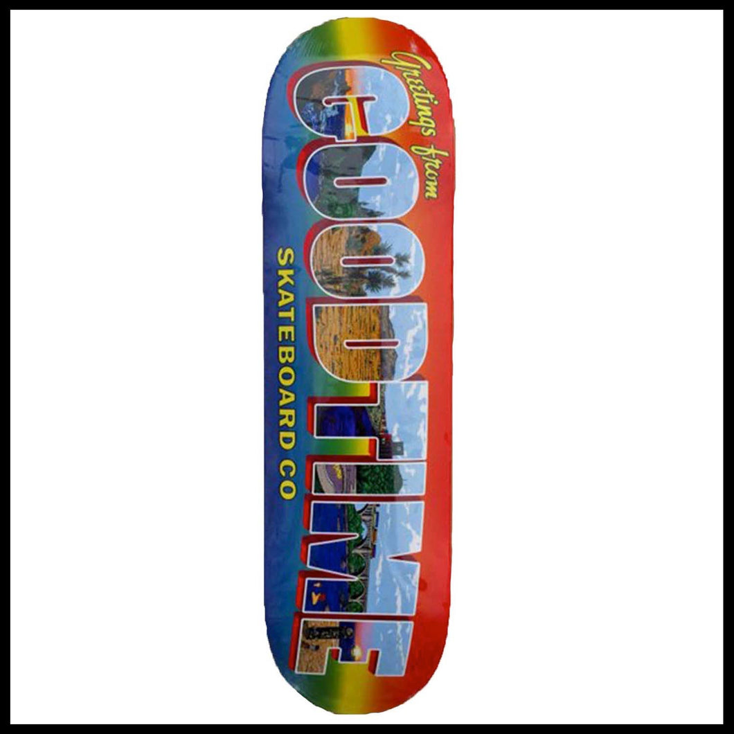Good Time skate deck, Skateboard, Greetings from...