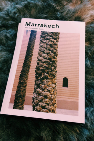 MARRAKECH THE CONSIDERED guide