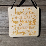 "Love Sign - Valentines Day Sign - Loved You Yesterday Love You Still Rustic Hanging Wall Sign - Love Gift Sign Inspirational 5.5"" Office Sign"