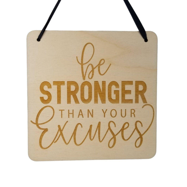 "Inspirational Sign -Be Stronger Than Your Excuses - Rustic Decor - Hanging Wall Wood Plaque - 5.5"" Office - Encouragement Sign Positive Gift"