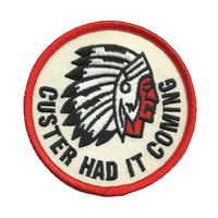 "Custer Had it Coming Patch Iron On 3"" Circle"
