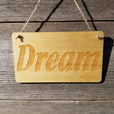 Inspirational Sign - Dream Sign - Rustic Decor - Hanging Wall Sign Indoor Sign - Office Sign - Inspiring Inspired Sign Encouragement Gift