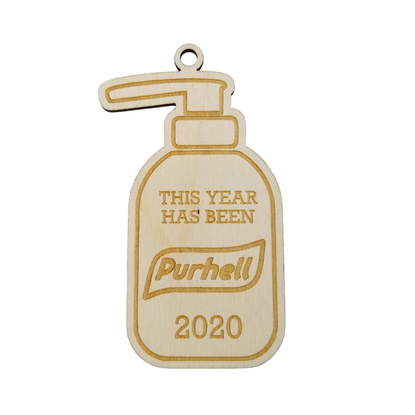 Pure Hell 2020 Ornament - Covid Ornament - Handmade Wood Ornament Christmas Ornament Pandemic Quarantine Parody Hand Sanitizer