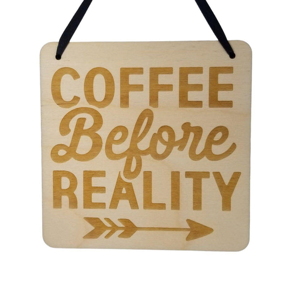 "Coffee Sign - Coffee Before Reality Coffee Bar Decor Rustic Hanging Wall Sign - Coffee Plaque Gift Sign 5.5"" Coffee Lover Gift"