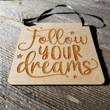 Inspirational Sign - Follow Your Dreams Sign - Rustic Decor - Hanging Wall Sign Indoor Sign - Office Sign - Encouragement Sign Positive Gift