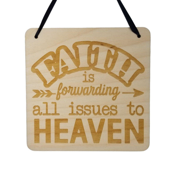 "Inspirational Sign - Faith Is Forwarding All Issues To Heaven - Rustic Decor - Hanging Wall Wood Plaque - 5.5"" Religious Sign"