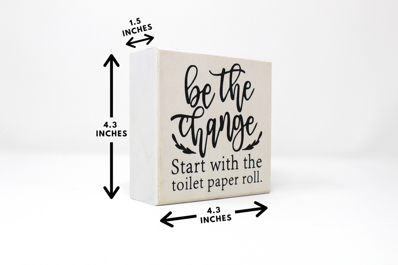 Be The Change Box Sign