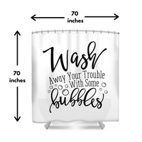 Wash Away Your Troubles Shower Curtain