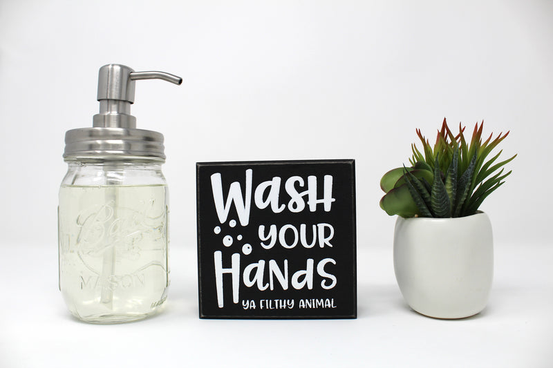 Wash Your Hands Ya Filthy Animal Box Sign