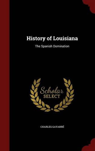 History Of Louisiana: The Spanish Domination
