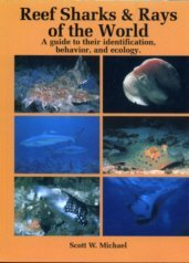 Reef Sharks And Rays Of The World: A Guide To Their Identification, Behavior And Ecology