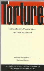 Torture: Human Rights, Medical Ethics And The Case Of Israel