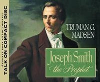 Joseph Smith The Prophet (Talk On Cd)
