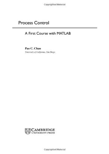 Process Control: A First Course With Matlab (Cambridge Series In Chemical Engineering)