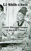 Li Shih-Chen: Great Pharmacologist Of Ancient China