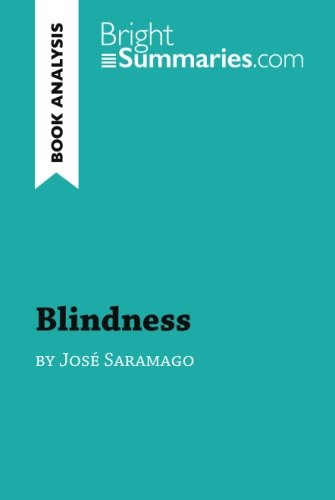 Blindness By Jos Saramago: Complete Summary And Book Analysis