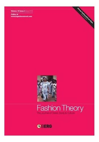 Fashion Theory Volume 13 Issue 2: The Journal Of Dress, Body And Culture
