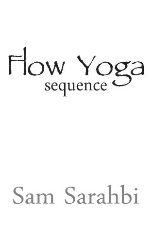 Flow Yoga Sequence: Vinyasa Yoga Sequence Script (Volume 1)