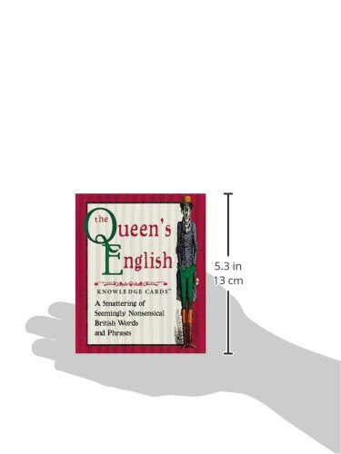 The Queen'S English Knowledge Cards: A Smattering Of Seemingly Nonsensical British Words And Phrases