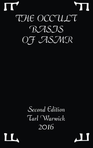 The Occult Basis Of Asmr: Second Edition