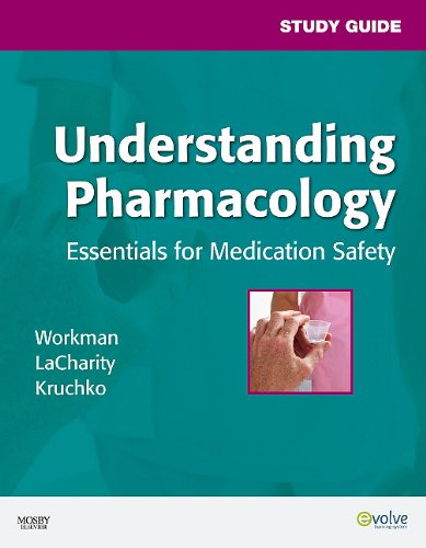 Study Guide For Understanding Pharmacology: Essentials For Medication Safety, 1E