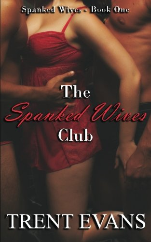 The Spanked Wives Club (Volume 1)