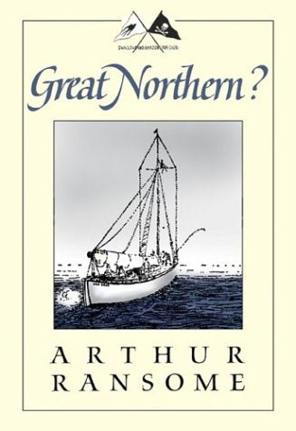 Great Northern?: A Scottish Adventure Of Swallows & Amazons