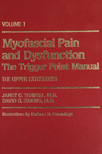 Myofascial Pain And Dysfunction, Vol. 1: The Trigger Point Manual, The Upper Extremities