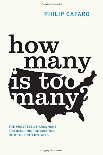 How Many Is Too Many?: The Progressive Argument For Reducing Immigration Into The United States (Chicago Studies In American Politics)