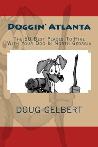 Doggin' Atlanta: The 50 Best Places To Hike With Your Dog In North Georgia