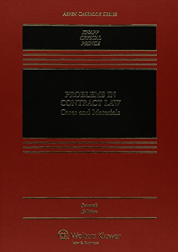 Problems In Contract Law: Cases And Materials, Seventh Edition (Aspen Casebook Series)