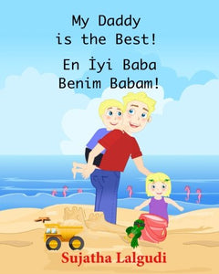 Children'S Book In Turkish: My Daddy Is The Best! En Iyi Baba Benim Babam!: (Bilingual Edition) English Turkish Picture Book For Children.Turkish Book ... For Children) (Volume 7) (Turkish Edition)