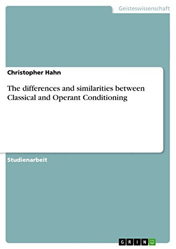 The Differences And Similarities Between Classical And Operant Conditioning (German Edition)