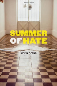 Summer Of Hate (Semiotext(E)/Native Agents)