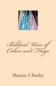 Biblical Uses Of Colors And Flags