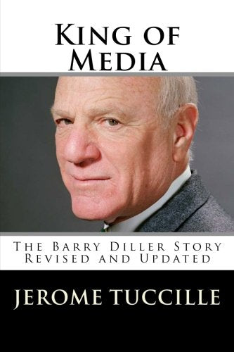 King Of Media: The Barry Diller Story Revised And Updated