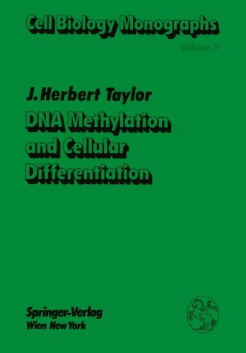 Dna Methylation And Cellular Differentiation (Cell Biology Monographs)