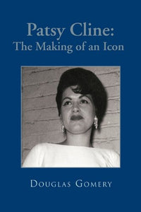 Patsy Cline: The Making Of An Icon