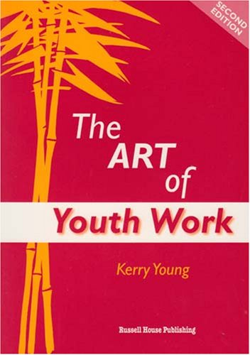 The Art Of Youth Work: Second Edition
