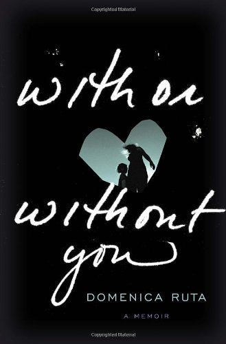 With Or Without You: A Memoir