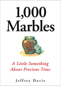 1,000 Marbles: A Little Something About Precious Time