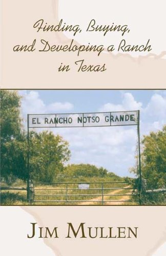Finding, Buying, And Developing A Ranch In Texas