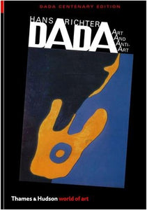 Dada: Art And Anti-Art (Second)  (World Of Art)