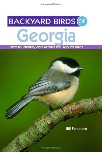 Backyard Birds Of Georgia: How To Identify And Attract The Top 25 Birds