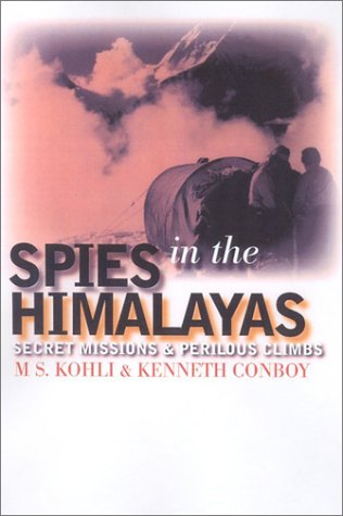 Spies In The Himalayas: Secret Missions And Perilous Climbs (Modern War Studies)