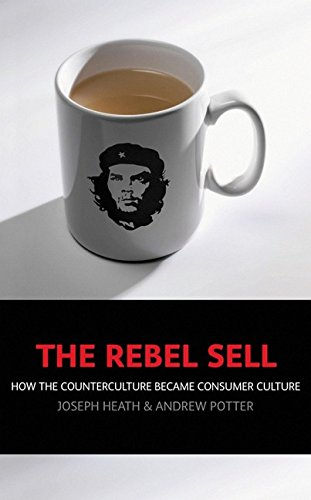 The Rebel Sell: Why The Culture Can'T Be Jammed.