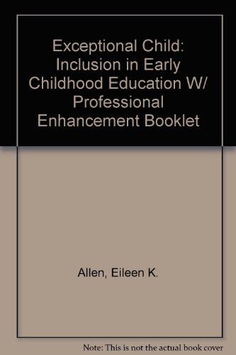 The Exceptional Child: Inclusion In Early Childhood Education With Professional Enhancement Booklet