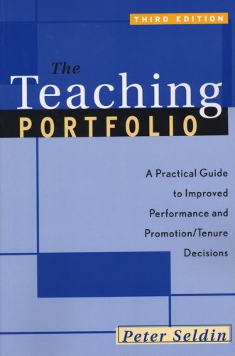 The Teaching Portfolio: A Practical Guide To Improved Performance And Promotion/Tenure Decisions, Third Edition
