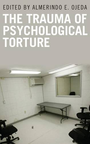 The Trauma Of Psychological Torture (Disaster And Trauma Psychology)