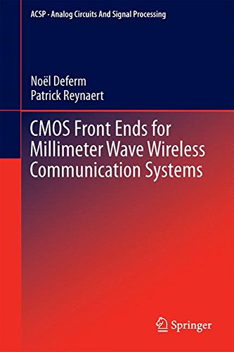 Cmos Front Ends For Millimeter Wave Wireless Communication Systems (Analog Circuits And Signal Processing)